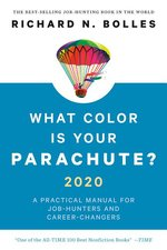 What Color Is Your Parachute 2020 a Practical Manual for Job Hunters & Career Changers Revised