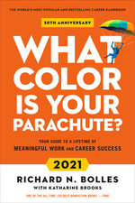What Color Is Your Parachute 2021 Your Guide to a Lifetime of Meaningful Work and Career Success Revised