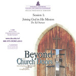 Beyond the Church Doors Session 1 Joining God in His Mission Stetzer Download