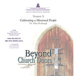 Beyond the Church Doors Session 3 Cultivating a Missional People Roxburgh Download