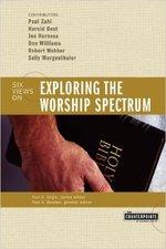 Exploring the Worship Spectrum: Six Views