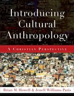 Introducing Cultural Anthropology a Christian Perspective OP!!