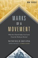 Marks of a Movement What the Church Today Can Learn from the Wesleyan Revival