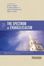 FOUR VIEWS ON THE SPECTRUM OF EVANGELICA
