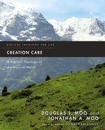 Creation Care a Biblical Theology of the Natural World