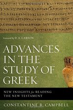 ADVANCES IN THE STUDY OF GREEK NEW INSIGHTS FOR READING THE NT