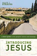 Introducing Jesus a Short Guide to the Gospels History & Message