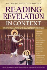Reading Revelation in Context Johns Apocalypse & Second Temple Judaism