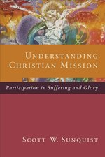 Understanding Christian Mission Participation in Suffering & Glory