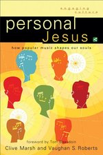 Personal Jesus How Popular Music Shapes our Souls
