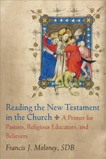 READING THE NT IN THE CHURCH A PRIMER FOR PASTORS RELIGIOUS EDUCATORS & BELIEVERS