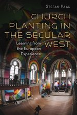 Church Planting in the Secular West Learning from the European Experience