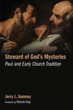 Steward of Gods Mysteries Paul & Early Church Tradition