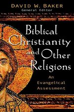 Biblical Faith And Other Religions: An Evangelical Assessment