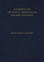 Commentary on Textual Additions to the New Testament