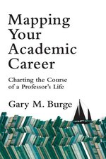 Mapping Your Academic Career Charting the Course of a Professors Life
