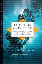 EVOLUTION & HOLINESS SOCIOBIOLOGY ALTRUISM & THE QUEST FOR WESLEYAN PERFECTION