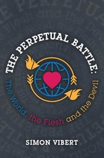 Perpetual Battle The World the Flesh & the Devil