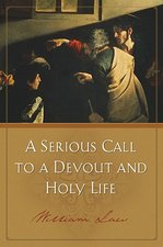 SERIOUS CALL TO A DEVOUT & HOLY LIFE