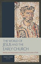 WORLD OF JESUS & THE EARLY CHURCH
