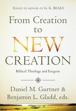 FROM CREATION TO THE NEW CREATION