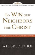TO WIN OUR NEIGHBORS FOR CHRIST THE MISSIOLOGY OF THE THREE