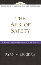 Ark of Safety Is There Salvation Outside of the Church