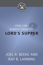 How Can I Benefit from the Lords Supper