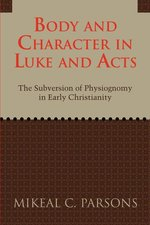 Body & Character in Luke & Acts