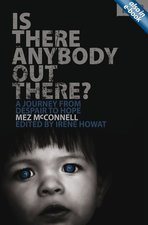 Is There Anybody Out There 2nd Ed A Journey from Despair to Hope Revised