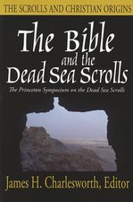 Bible & the Dead Sea Scrolls Vol 3 the Scrolls & Christian Origins The Princeton Symposium on the Dead Sea Scrolls