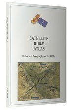Satellite Bible Atlas Historical Geography of the Bible