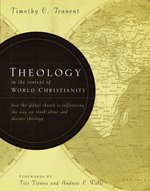 Theology in the Context of World Christianity How the Global Church Is Influencing the Way We Think about & Discuss Theology
