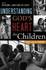 Understanding Gods Heart for Children Toward a Biblical Framework