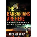 Barbarians Are Here Preventing the Collapse of Western Civilization in Times of Terrorism