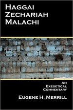 Haggai Zechariah Malachi an Exegetical Commentary