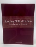 Reading Biblical Hebrew Introduction to Grammar